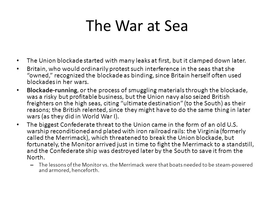 The War at Sea The Union blockade started with many leaks at first, but it clamped down later.
