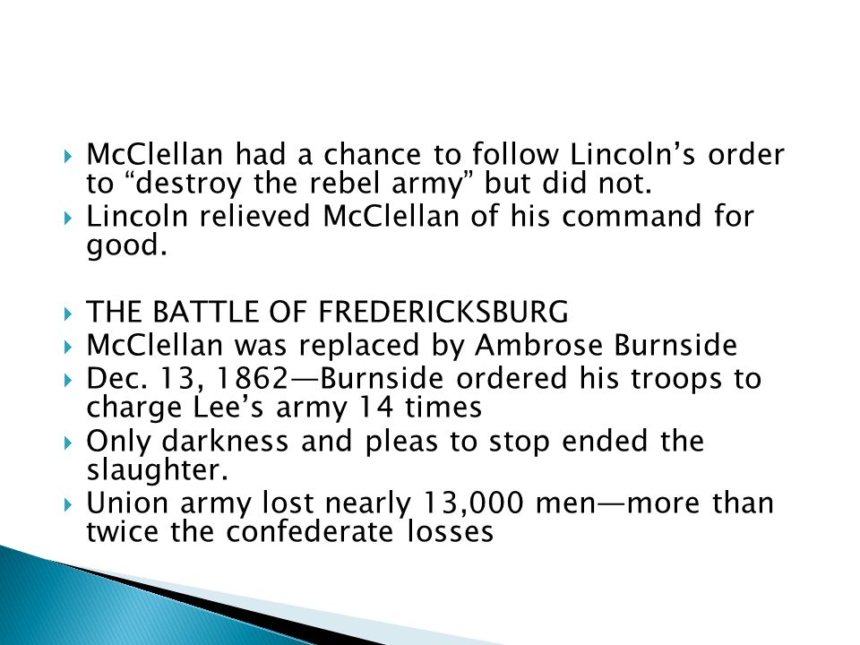  McClellan had a chance to follow Lincoln's order to destroy the rebel army but did not.