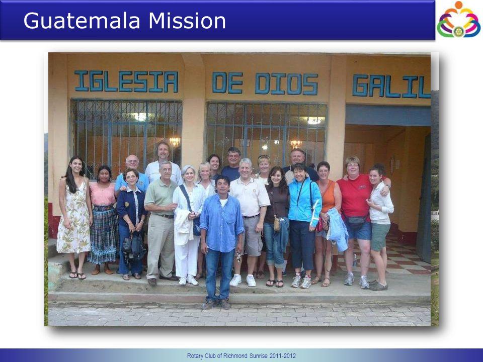 Rotary Club of Richmond Sunrise 2011-2012 Guatemala Mission