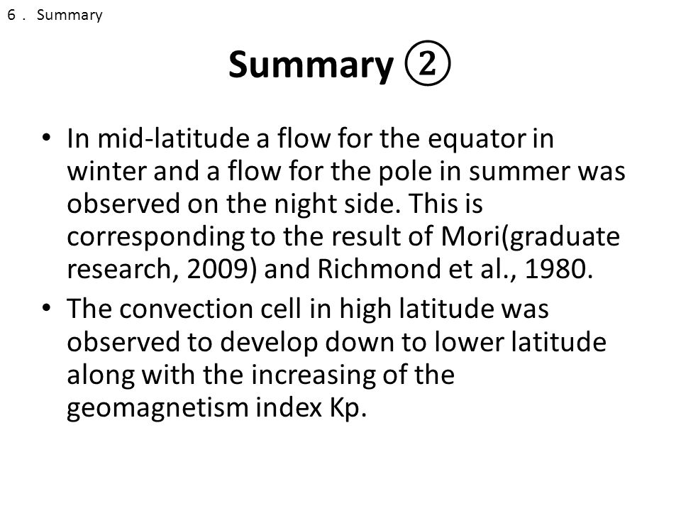 Summary ② In mid-latitude a flow for the equator in winter and a flow for the pole in summer was observed on the night side. This is corresponding to