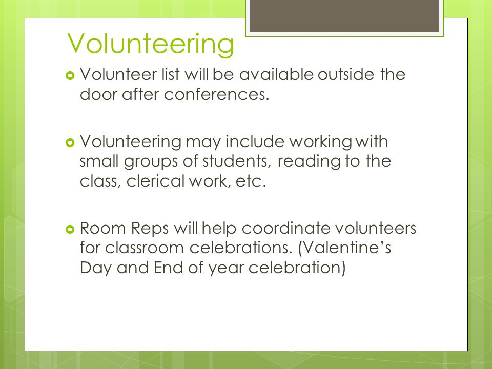 Volunteering  Volunteer list will be available outside the door after conferences.