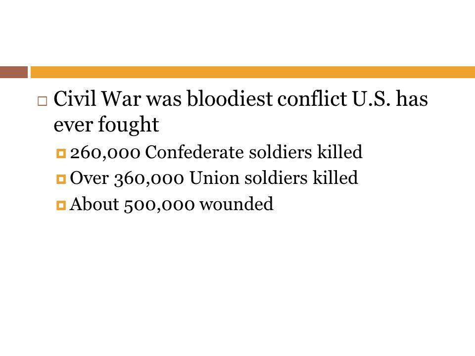  Civil War was bloodiest conflict U.S.