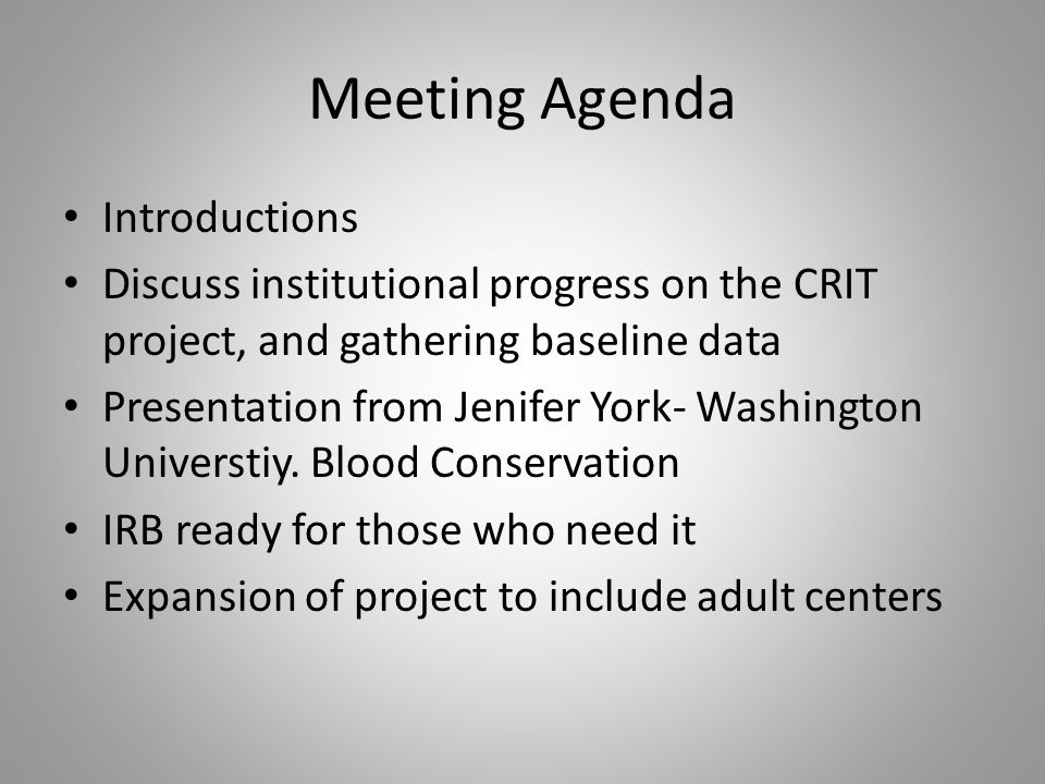 Meeting Agenda Introductions Discuss institutional progress on the CRIT project, and gathering baseline data Presentation from Jenifer York- Washingto