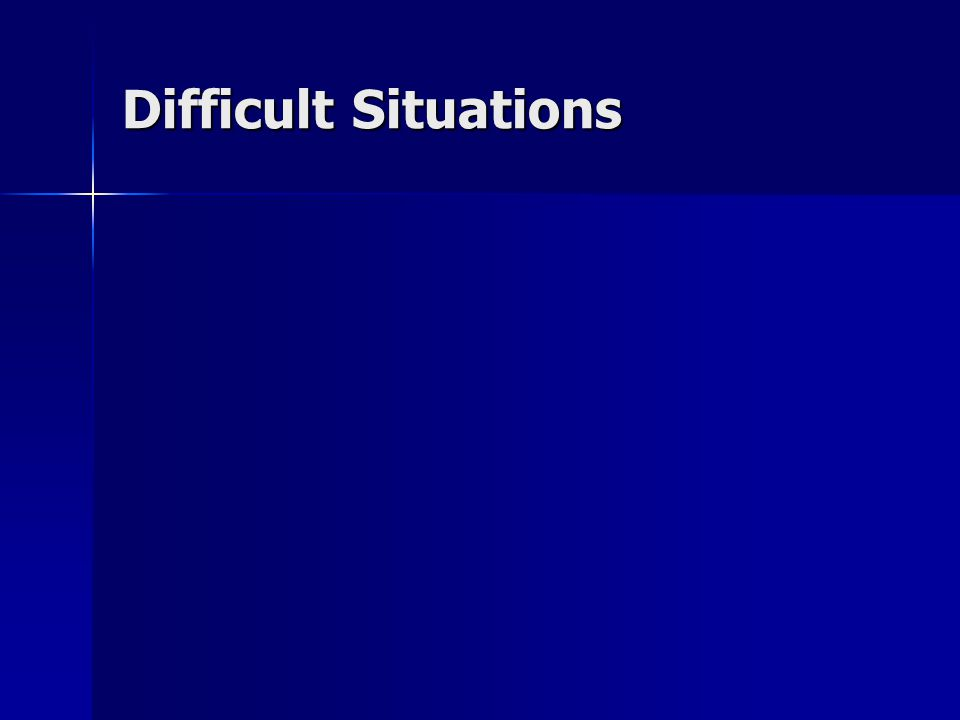 Difficult Situations