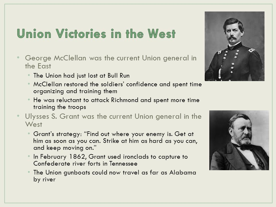 George McClellan was the current Union general in the East The Union had just lost at Bull Run McClellan restored the soldiers' confidence and spent t