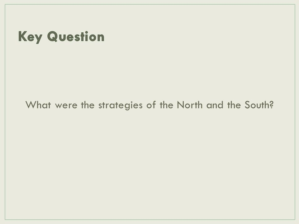 What were the strategies of the North and the South?