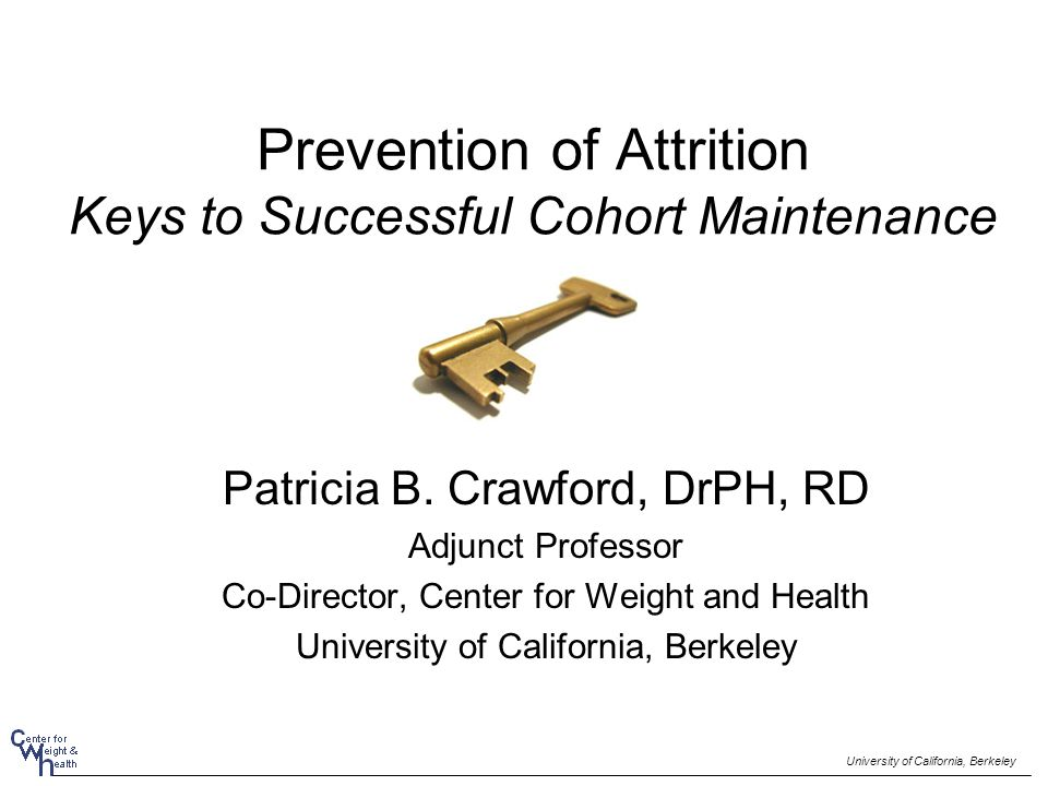 Prevention of Attrition Keys to Successful Cohort Maintenance Patricia B.