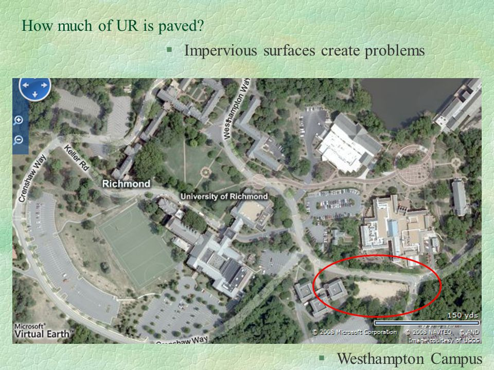 How much of UR is paved? §Impervious surfaces create problems §Westhampton Campus