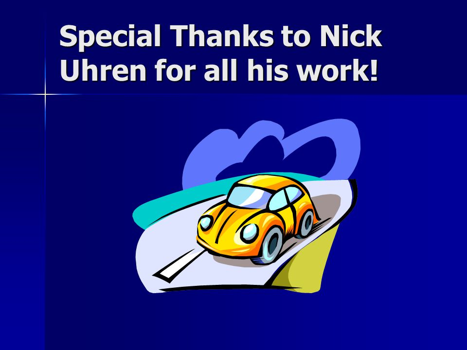 Special Thanks to Nick Uhren for all his work!