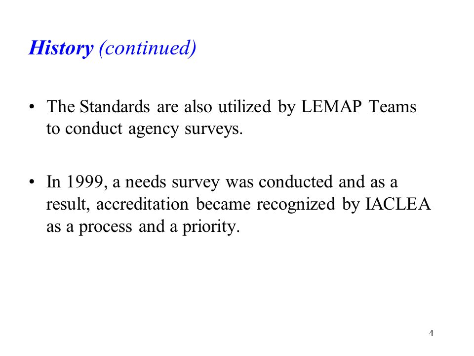 5 Accreditation Committee 2001- An IACLEA accreditation committee was appointed.