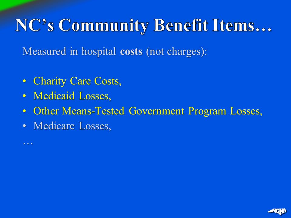 Measured in hospital costs (not charges): Charity Care Costs,Charity Care Costs, Medicaid Losses,Medicaid Losses, Other Means-Tested Government Progra