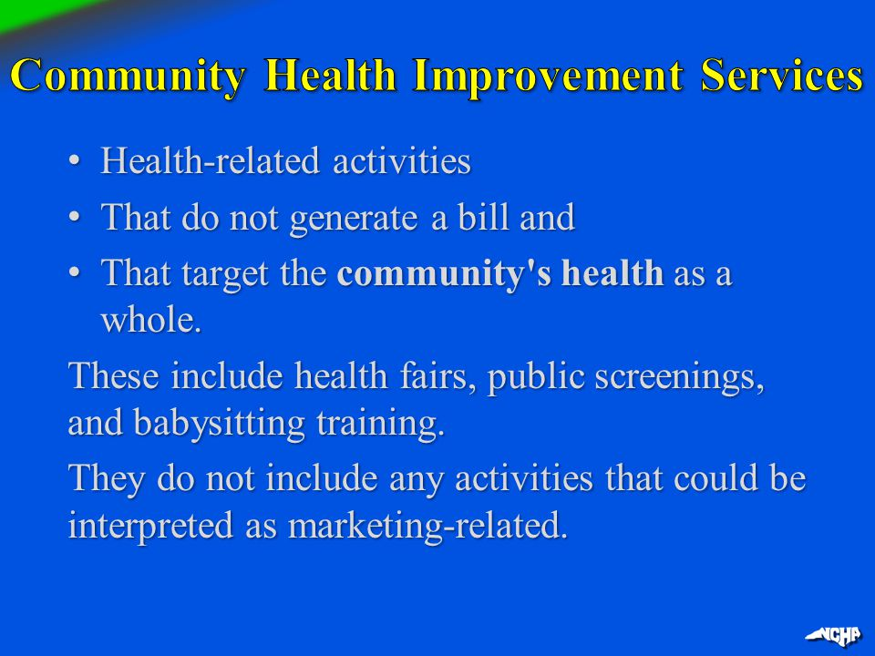 Health-related activities Health-related activities That do not generate a bill and That do not generate a bill and That target the community's health