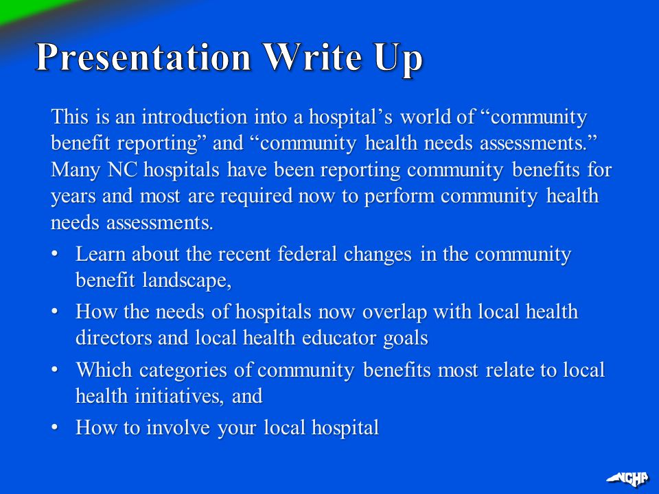 "This is an introduction into a hospital's world of ""community benefit reporting"" and ""community health needs assessments."" Many NC hospitals have been"