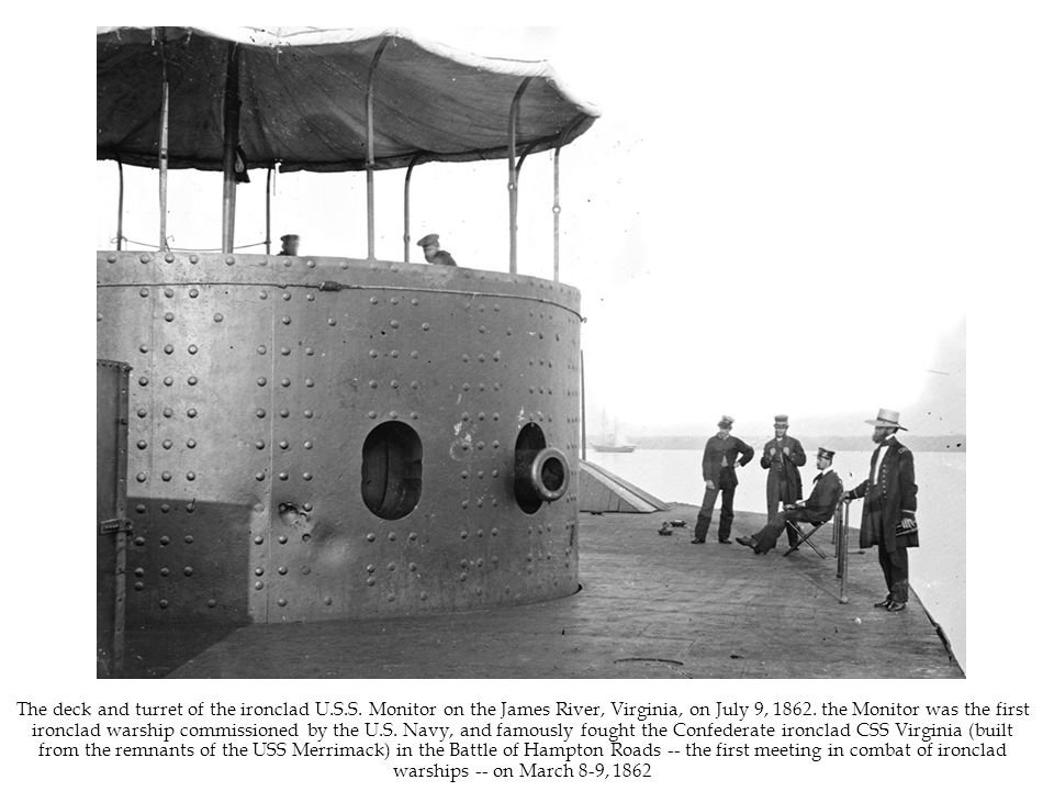 The deck and turret of the ironclad U.S.S. Monitor on the James River, Virginia, on July 9, 1862.