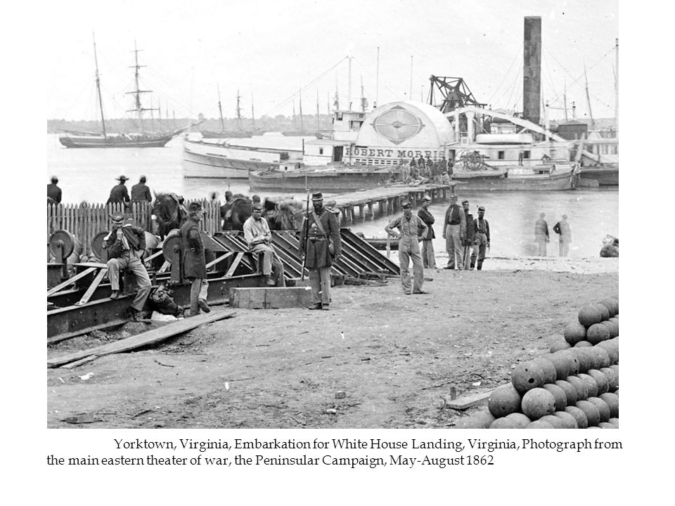 Yorktown, Virginia, Embarkation for White House Landing, Virginia, Photograph from the main eastern theater of war, the Peninsular Campaign, May-August 1862