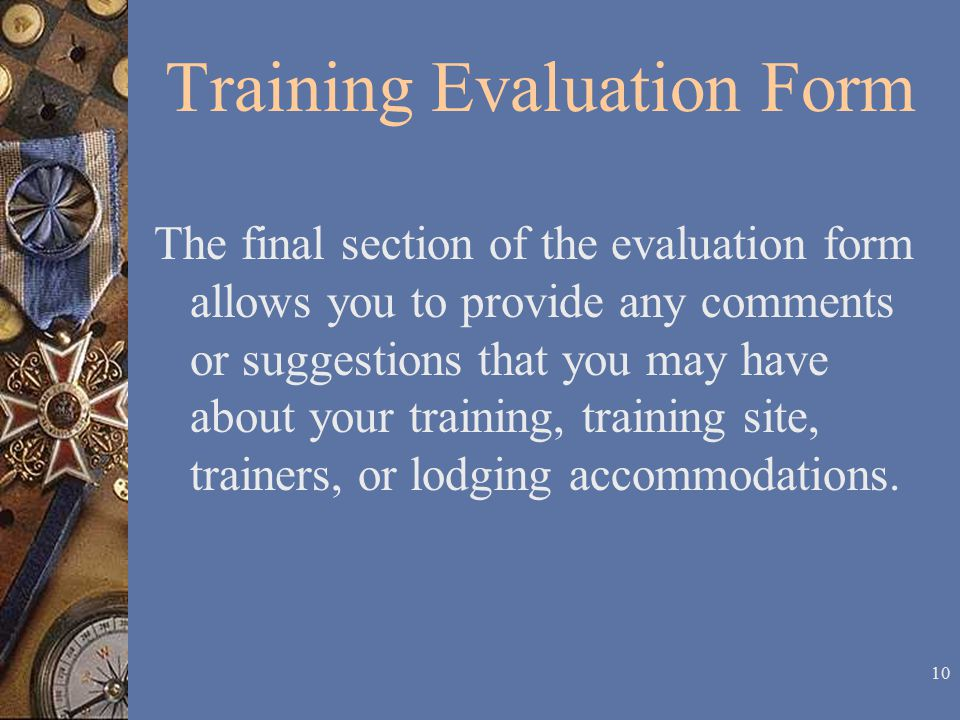 9 Training Evaluation Form  Write each trainer's name in the space provided next to the letter assigned.