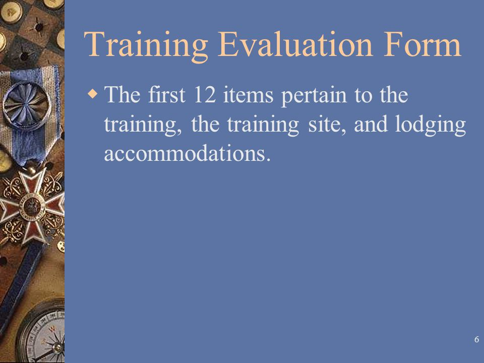 5 Evaluate the Training You are now ready to evaluate the training.
