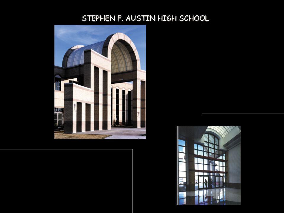 STEPHEN F. AUSTIN HIGH SCHOOL