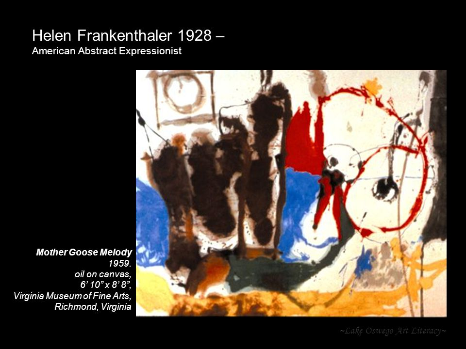 ~Lake Oswego Art Literacy~ Helen Frankenthaler 1928 – American Abstract Expressionist Mother Goose Melody 1959.