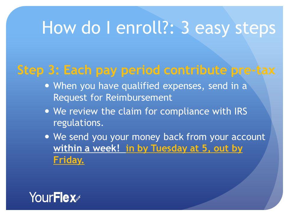 How do I enroll?: 3 easy steps Step 2: Sign up.