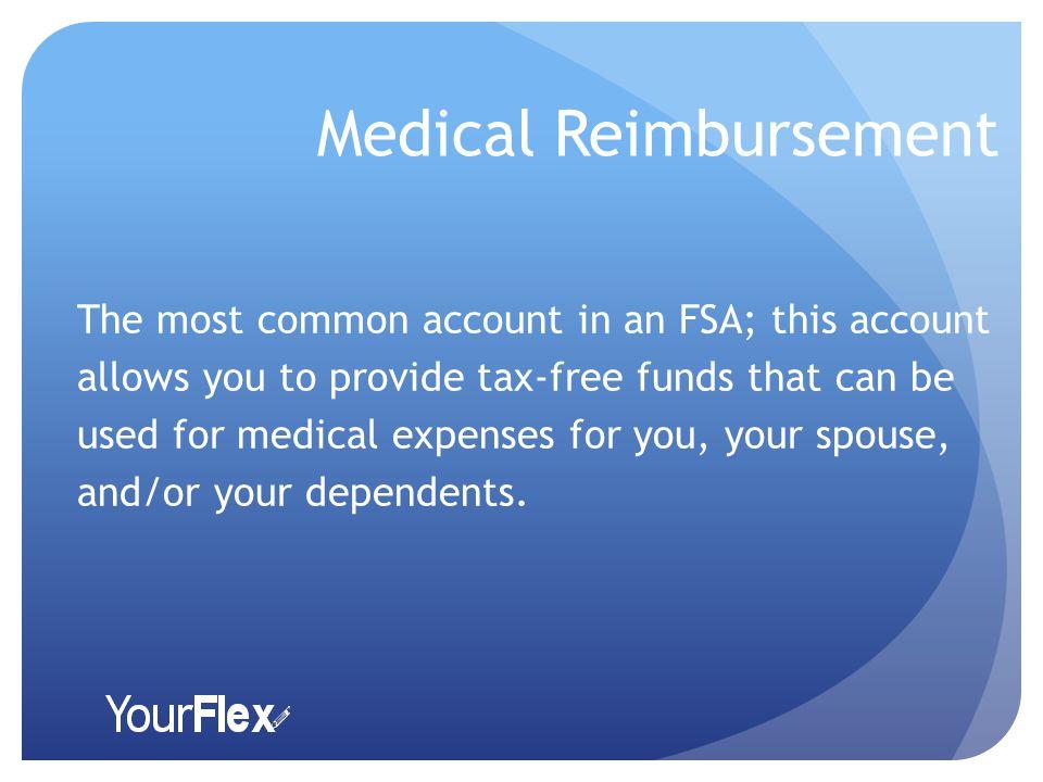 YourFlex tools for tax-savings Medical Reimbursement Dependent Care Reimbursement Private Premium Reimbursement