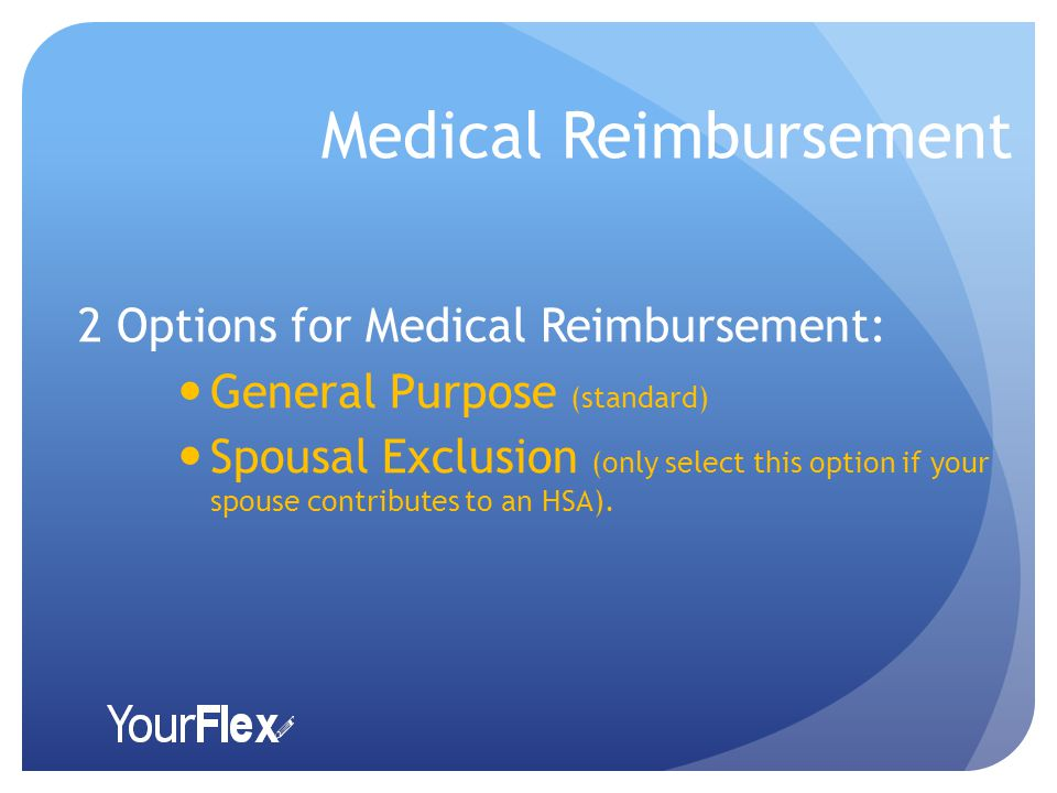Medical Reimbursement The most common account in an FSA; this account allows you to provide tax-free funds that can be used for medical expenses for y