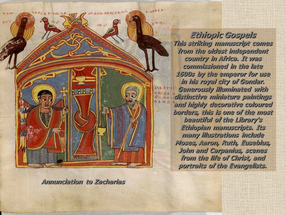 Ethiopic Gospels This striking manuscript comes from the oldest independent country in Africa.