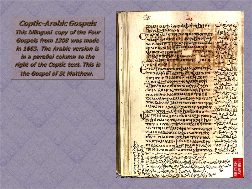 Coptic-Arabic Gospels This bilingual copy of the Four Gospels from 1308 was made in 1663.