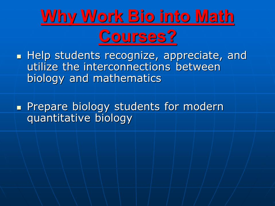 Why Work Bio into Math Courses.