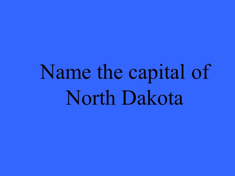Name the capital of North Dakota