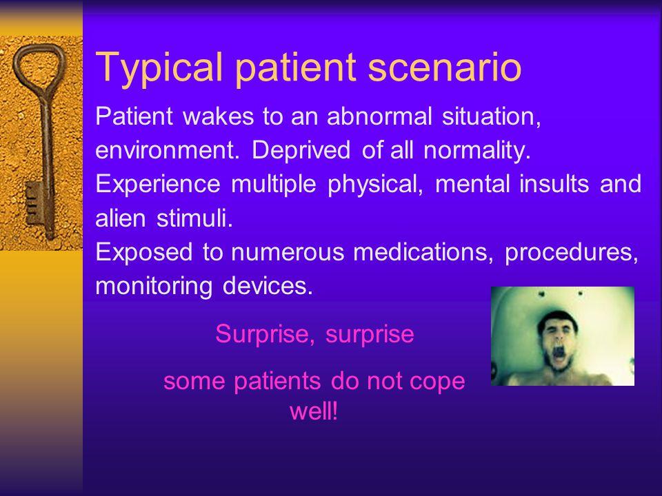 ICU Psychosis. Psychosis 'a severe mental derangement esp.