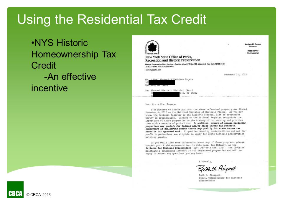 © CBCA 2013 NYS Historic Homeownership Tax Credit -An effective incentive Using the Residential Tax Credit