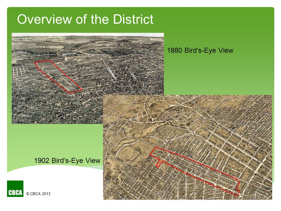 © CBCA 2013 Overview of the District 1880 Bird's-Eye View 1902 Bird's-Eye View