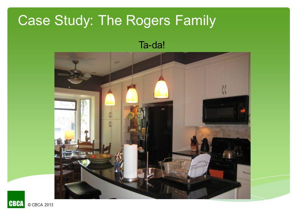 © CBCA 2013 Ta-da! Case Study: The Rogers Family