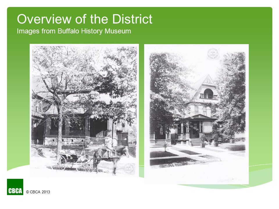 © CBCA 2013 Overview of the District Images from Buffalo History Museum