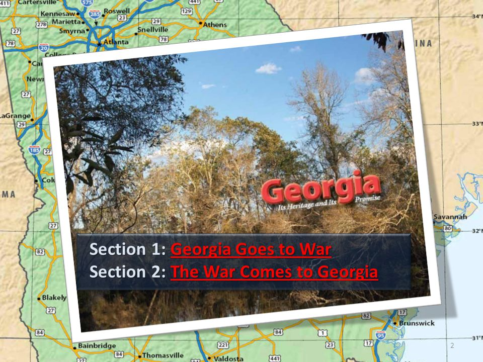 Section 1: Georgia Goes to War  Essential Question How did Georgia respond to the outbreak of the Civil War.