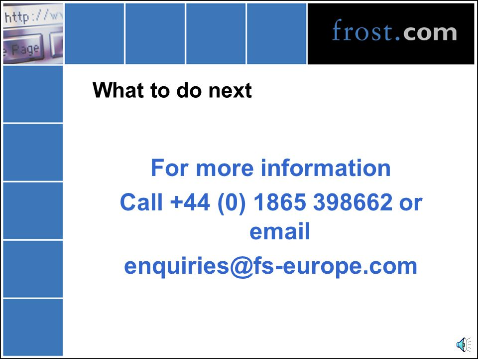 What to do next For more information Call +44 (0) 1865 398662 or email enquiries@fs-europe.com