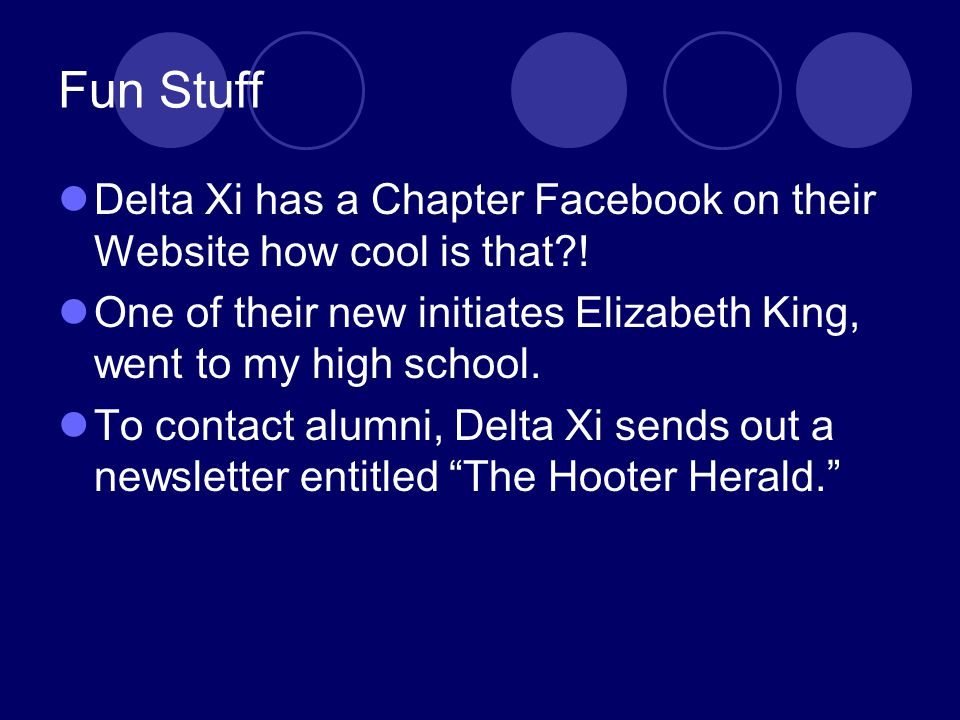 Fun Stuff Delta Xi has a Chapter Facebook on their Website how cool is that .