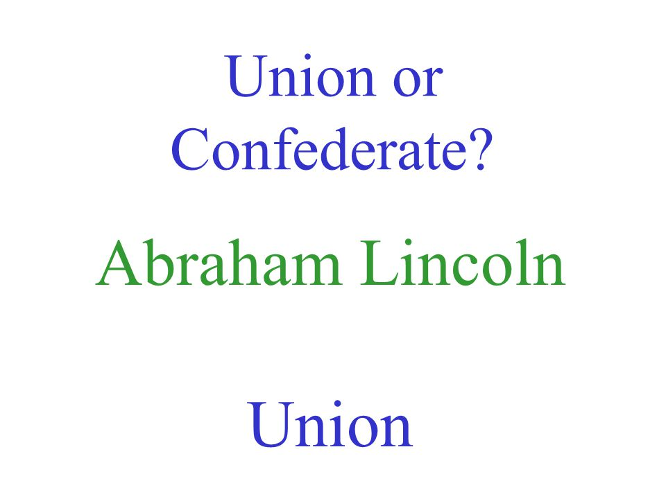 Union or Confederate George B. McClellan Union