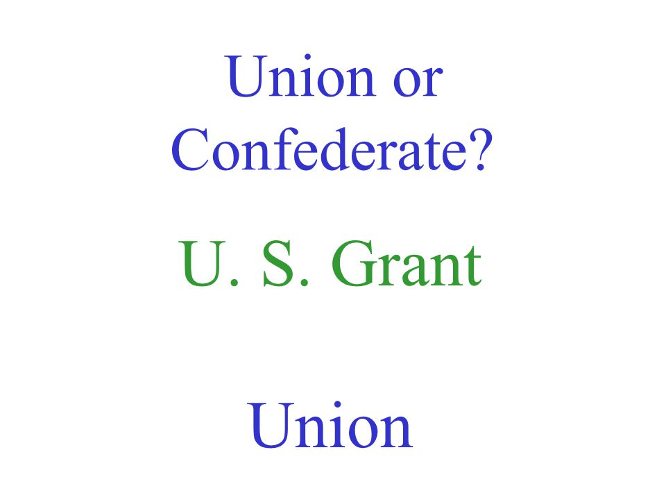 Union or Confederate Jefferson Davis Confederate