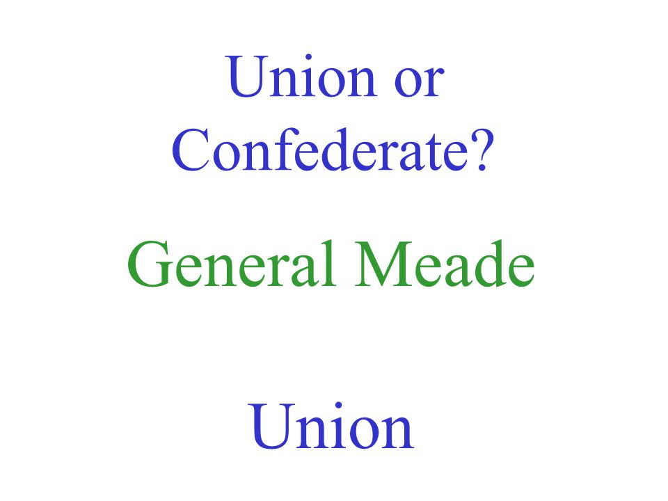 Union or Confederate Pickett Confederate