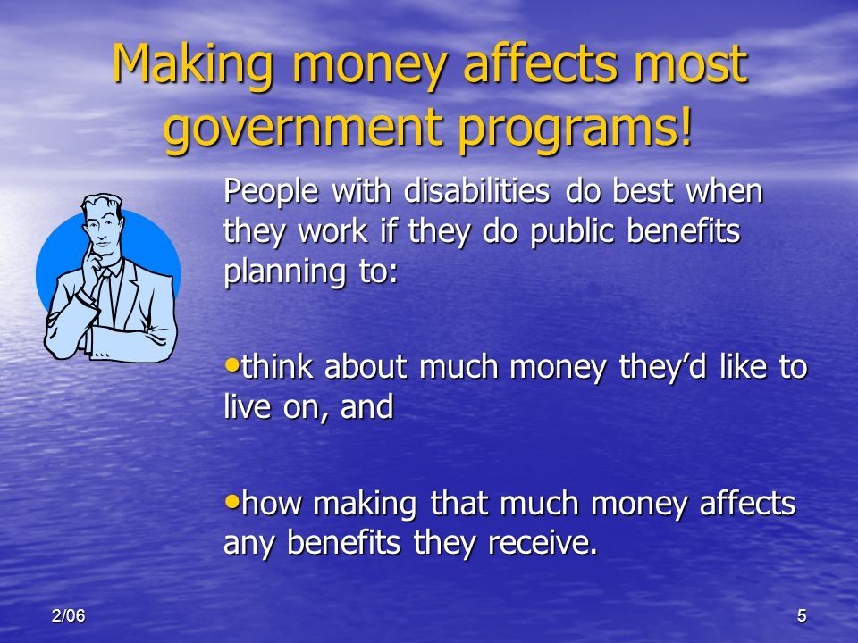 2/065 Making money affects most government programs.