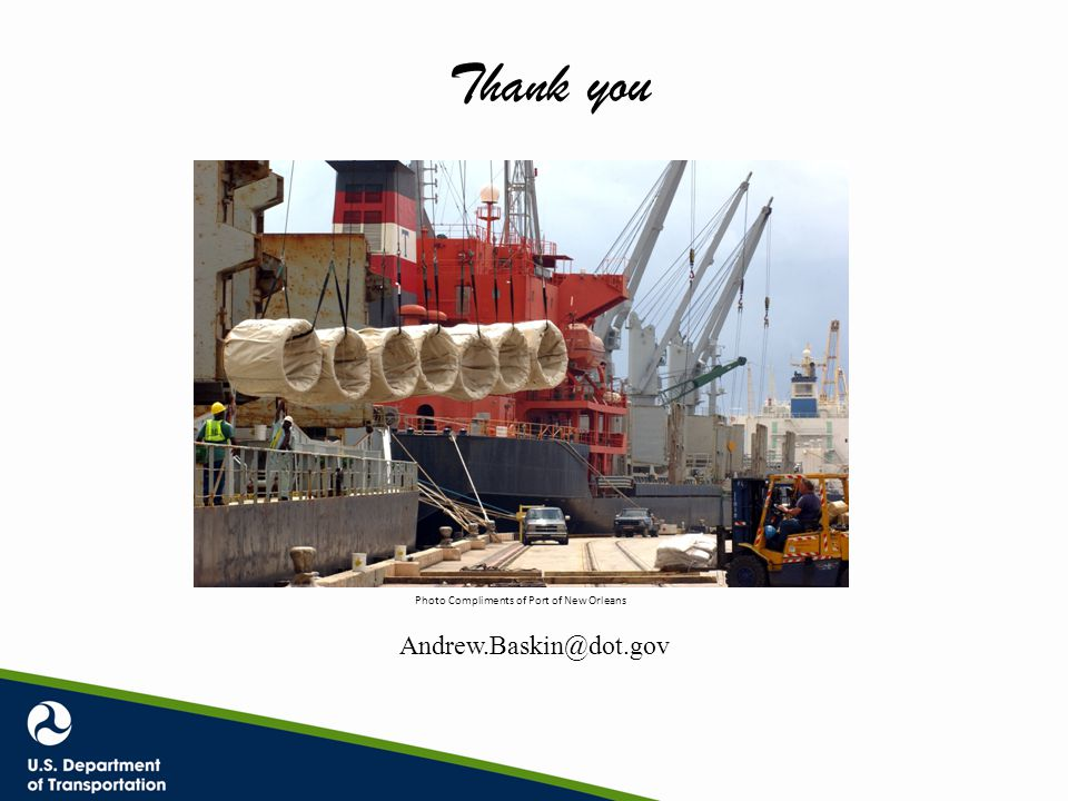 Thank you Andrew.Baskin@dot.gov Photo Compliments of Port of New Orleans