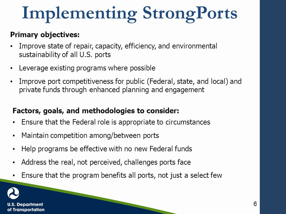 Implementing StrongPorts Category I Planning and Engagement Assist with investment- grade plans ▫ Transportation system benefits ▫ Economic opportunities ▫ Positive environmental effects Improve regional collaboration Determine eligibility for other federal programs Category II Financing Assist ports to identify funding sources ▫ Port Infrastructure Fund ▫ Port Conveyance Program ▫ Other Federal, state, and local sources Category III Project Support Assist ports with collaboration with multiple government agencies regarding: ▫ Environmental review ▫ Risk mitigation ▫ Permitting 7