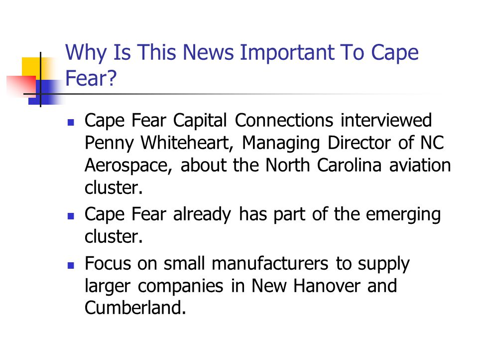 Why Is This News Important To Cape Fear.