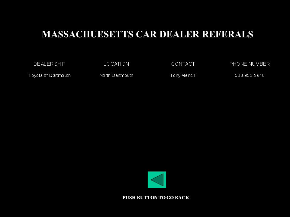 MASSACHUESETTS CAR DEALER REFERALS PUSH BUTTON TO GO BACK