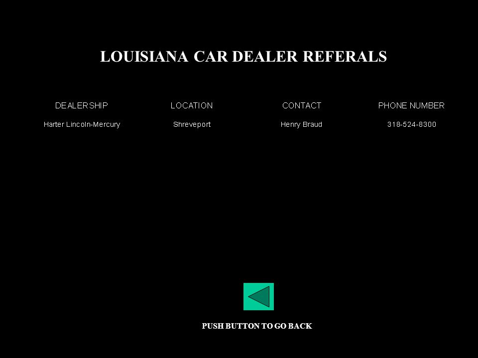 LOUISIANA CAR DEALER REFERALS PUSH BUTTON TO GO BACK