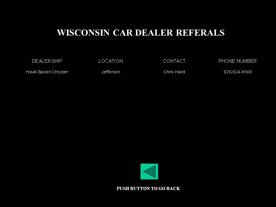 WISCONSIN CAR DEALER REFERALS PUSH BUTTON TO GO BACK