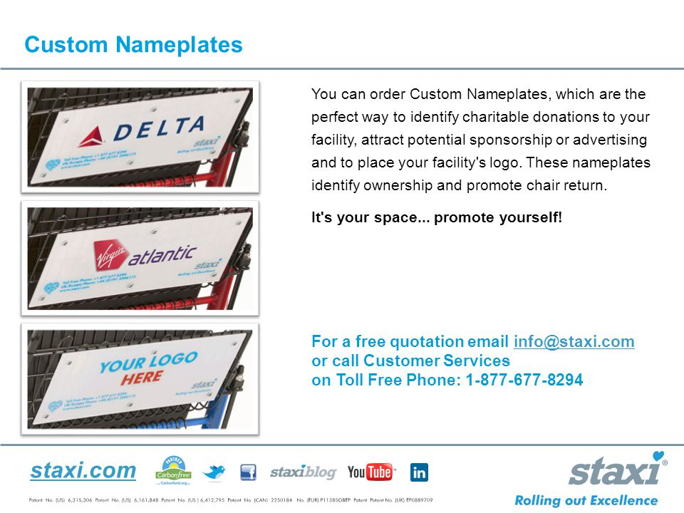 staxi.com Custom Nameplates You can order Custom Nameplates, which are the perfect way to identify charitable donations to your facility, attract potential sponsorship or advertising and to place your facility s logo.