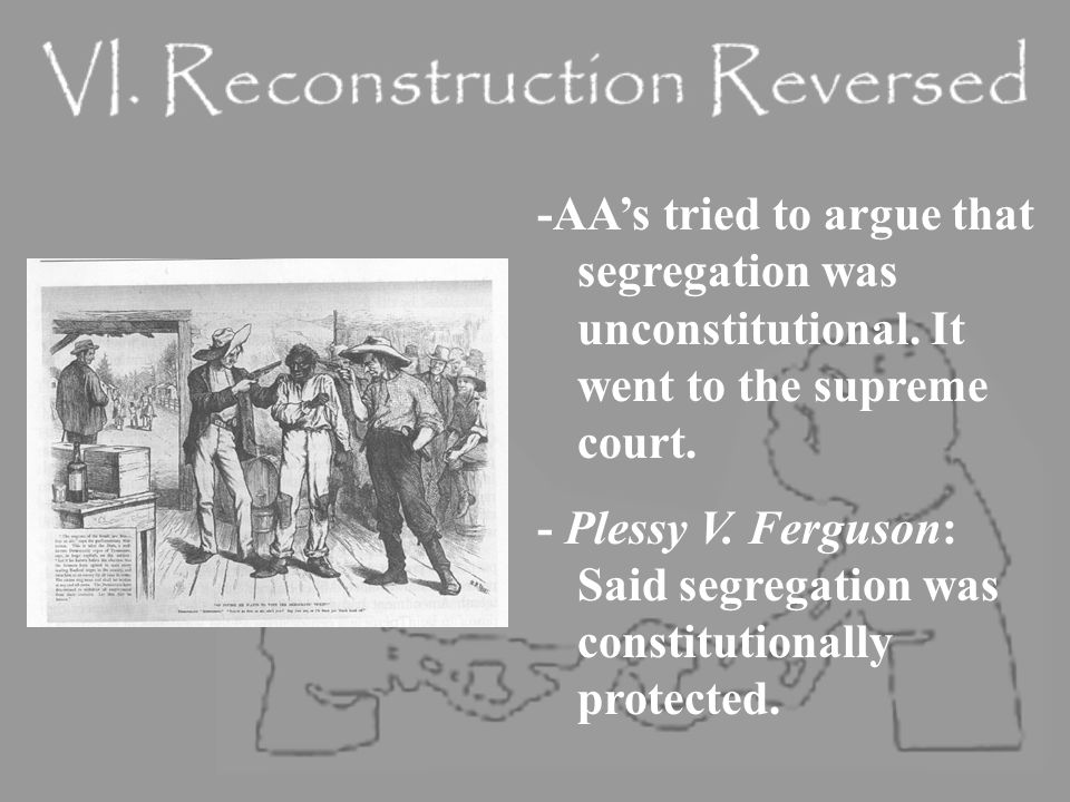 -AA's tried to argue that segregation was unconstitutional.